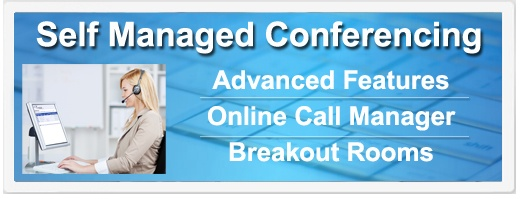 Self Managed Conferencing - Advanced Features   Online Call Manager   Breakout Rooms