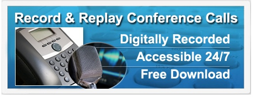 Record and Replay Conference Calls | Digitally Recorded | Accessible 24/7 | Free Download