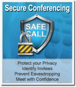 Secure Conferencing | Protect Your Privacy - Identify Invitees - Prevent Eavesdropping - Meet with Confidence