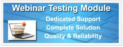 Webinar Testing Module | Dedicated Support | Complete Solution | Quality & Reliability